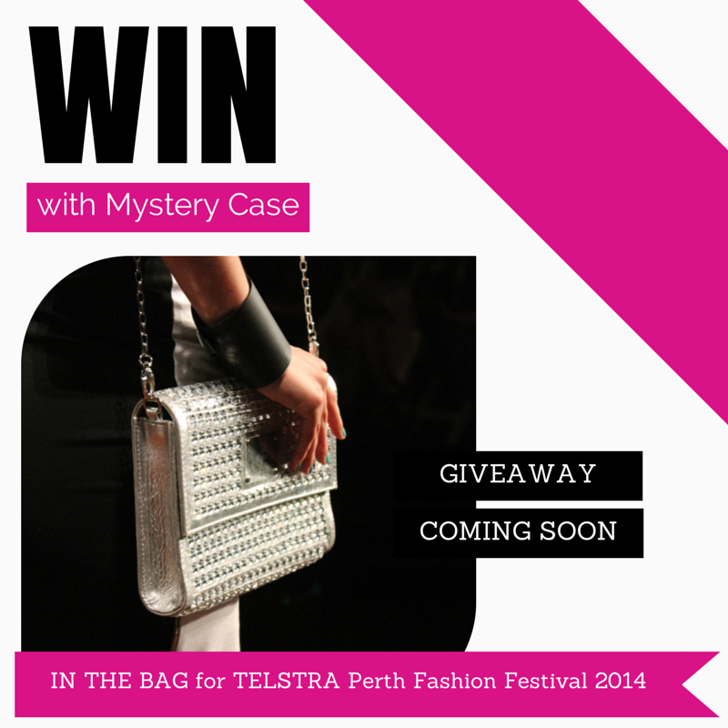 WIN with Mystery Case | IN THE BAG with Telstra Perth Fashion Festival | GIVEAWAY coming soon