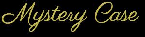 Mystery Case signature