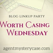 Worth Casing Wednesday LinkUp Blog Button | Agent Mystery Case