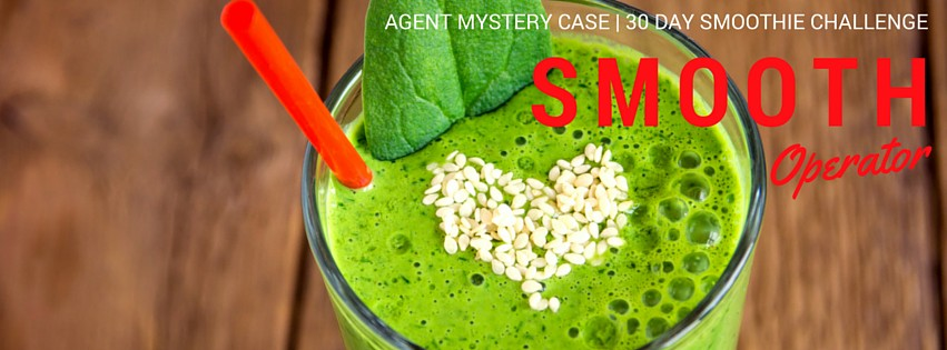 Agent Mystery Case | Smooth Operator | 30 Day Smoothie Challenge