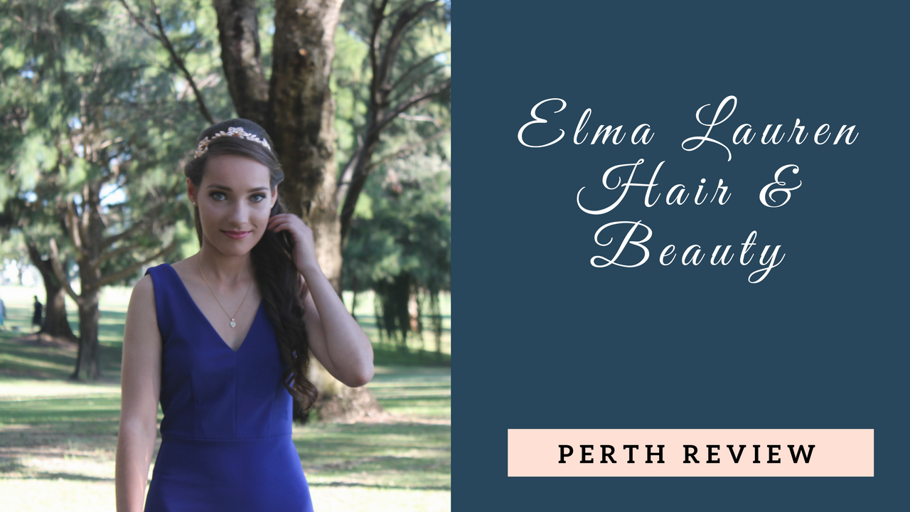 Perth Review | Elma Lauren Hair & Beauty