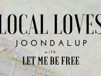 Perth Blogger; Local Loves; Joondalup;